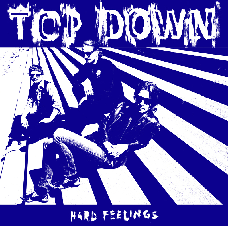 TOP DOWN, TOP DOWN band, Hard Feelings, Hard Feelings album cover